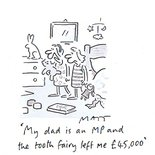 """My dad is an MP and the tooth fairy left me £45,000"" Image."