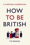 How to be British: A cartoon celebration By Tim Benson Image.