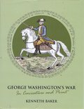 George Washington's War In Caricature and Print by Kenneth Baker (hardback) Image.